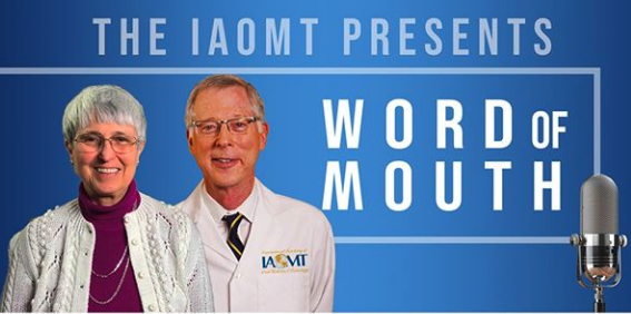 Ep. 4 of the IAOMT's integrative health podcast Word of Mouth